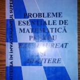 Carte - Dan Sachelarie, Octavian Stanasila - Probleme esentiale de matematica pentru Bacalaureat si Admitere - Teste Bacalaureat