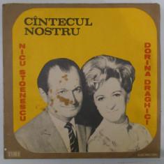 Disc vinil vinyl pick-up NICU STOENESCU DORINA DRAGHICI Cantecul nostru, electrecord