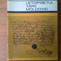 E1 Grigore Ureche - Letopisetul Tarii Moldovei - Roman, Anul publicarii: 1967