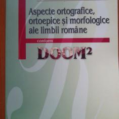 ASPECTE ORTOGRAFICE, ORTOEPICE SI MORFOLOGICE ALE LIMBII ROMANE - Mihail Stan - Carte Teste Nationale