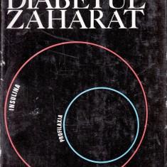 DIABETUL ZAHARAT de I. PAVEL, D. SOROBICI si R. PIEPTEA - Carte Gastroenterologie