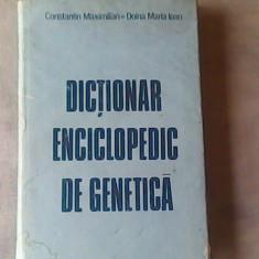 Dictionar enciclopedic de genetica-Constantin Maximilian, Doina Maria Ioan - Carte Biologie