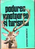 Stefan Ivanescu-Padurea ,vanatoarea si turismul