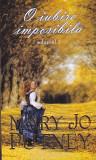 MARY JO PUTNEY - O IUBIRE IMPOSIBILA VOL 1