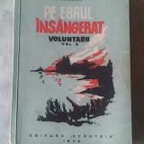 Pe ebrul insangerat (volumul 2-Voluntarii)-M.Florescu - Roman