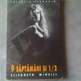 9 Saptamani si 1/2-Elisabeth McNeil - Roman, Anul publicarii: 1994