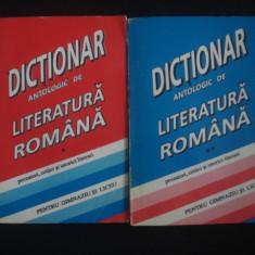 DICTIONAR ANTOLOGIC DE LITERATURA ROMANA* PENTRU GIMNAZIU SI LICEU 2 volume {1995} - Teste admitere facultate