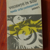 carte --- Vacanta in sud - nuvela sirba contemporana - Ed. Univers 1989 - 286 pagini