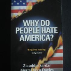 ZIAUDDIN SARDAR* MERRYL WYN DAVIES - WHY DO PEOPLE HATE AMERICA? {2002}