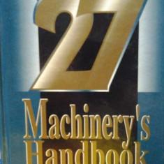MANUALUL INGINERULUI MECANIC ( lb. engleza) MACHINERY'S HANDBOOK Editia 27, de OBERG / JONES / HORTON - Carti Mecanica