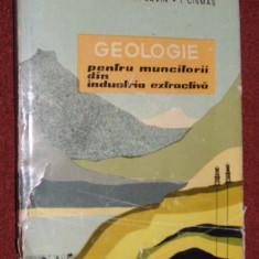 Geologie pentru muncitorii din industria extractiva - F. Savin I. Cismas - Carte Geografie