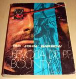 REVOLTA DE PE BOUNTY - Sir John Barrow, Alta editura, 1976