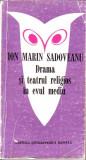 Ion Marin Sadoveanu-Drama si teatrul religios in evul mediu, Alta editura