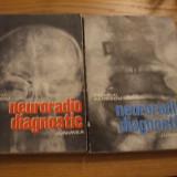 NEURORADIO DIAGNOSTIC * Practic * Vol.I - Craniul si continul * Vol. II - Coloana si Maduva -- Corneliu Aldescu  --  1982-1987,  197 + 235 p.
