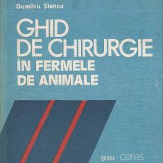 Ghid de chirurgie in fermele de animale - Dumitru Stancu, Alta editura
