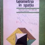 GEOMETRIA IN SPATIU - N. N. Mihaileanu, C. Ionescu-Bujor, C. Ionescu-Tiu - Manual scolar, Clasa 10, Matematica