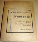 Negru pe Alb - Constantin Negruzzi, Alta editura, 1969, Constantin Negruzzi