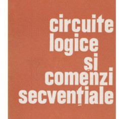 C Hutanu Circuite logice si comenzi secventiale Junimea 1983 - Carte Informatica