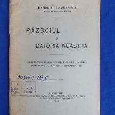 BARBU DELAVRANCEA - RAZBOIUL SI DATORIA NOASTRA - BUCURESTI - 1916 - Carte veche