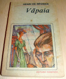 Vapaia - Henri de Regnier, Alta editura, 1988