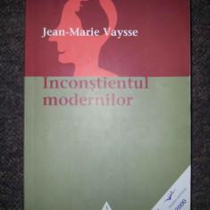 Inconstientul modernilor - Jean-Marie Vaysse