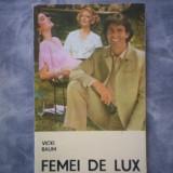 VICKI BAUM -FEMEI DE LUX C5 207 - Roman, Anul publicarii: 1993