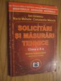 SOLICITARI SI MASURARI TEHNICE * Clasa a X -a, Filiera Tehnologica -- Ion Ionescu, Maria Manole, Constantin Manole   --  2000,  183 p.