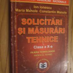SOLICITARI SI MASURARI TEHNICE * Clasa a X -a, Filiera Tehnologica -- Ion Ionescu, Maria Manole, Constantin Manole -- 2000, 183 p. - Curs Tehnica