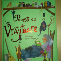 Povesti cu vrajitoare - Hansel si Gretel; Rapunzel; Ratusca cea alba - ilustratii de Pilar Campos - Carte de povesti