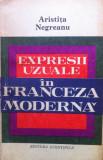 EXPRESII UZUALE IN FRANCEZA MODERNA - Aristita Negreanu