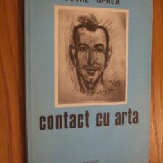 PETRE OPREA -- Contract cu Arta -- 2003, 133 p. ; dedicatia-autograf autor - Carte Istoria artei