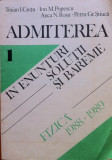 ADMITEREA IN ENUNTURI, SOLUTII SI BAREME - FIZICA 1988-1989 - Traian Cretu, Ion Popescu, Anca Rosu, Petru Stiuca, Alta editura