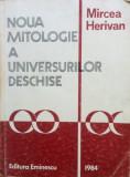 NOUA MITOLOGIE A UNIVERSURILOR DESCHISE - Mircea Herivan, Alta editura