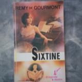 SIXTINE REMY DE GOURMONT C5 199 - Roman, Anul publicarii: 1993
