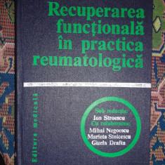 Recuperarea functionala in practica reumatologica/progrese in diagnosticul functional.metode si tehnici de recuperare-Ion Stroescu - Carte Recuperare medicala