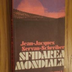 SFIDAREA MONDIALA  -- Jean-Jacques Servan-Schreiber  --  1982,  364 p., Alta editura