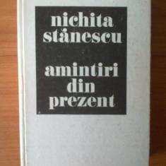 E1 Nichita Stanescu - Amintiri din prezent - Roman, Anul publicarii: 1985