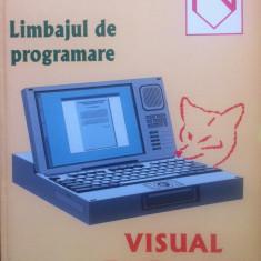 LIMBAJUL DE PROGRAMARE VISUAL FOX PRO - Marcel Andrei Homorodean, Simona Petrescu - Carte Limbaje de programare, Niculescu