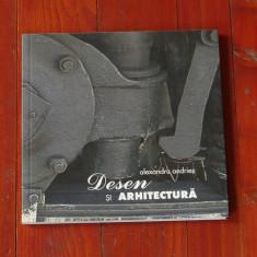 Carte -- Alexandru Andrieş - Desen şi arhitectură - 2009 !!! - Carte Arhitectura