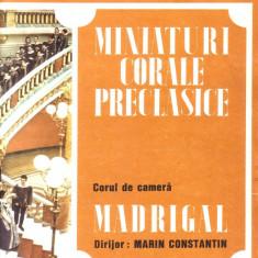 Vinil -Madrigal-Miniaturi corale preclasice- - Muzica Corala electrecord