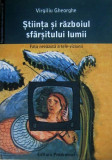 Virgiliu Gheorghe  -  Stiinta si razboiul sfarsitului lumii _ Fata nevazuta a tele - viziunii