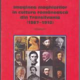 Nicoleta Hegedus  - Imaginea maghiarilor in cultura romaneasca din Transilvania (1867-1918) Vol I