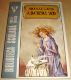 ALBATROSUL UCIS - Nicolae Labis, Alta editura, 1993