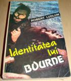 IDENTITATEA LUI BOURNE - Robert Ludlum, Alta editura, 1993