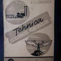 V. I. Lebedev TEHNICA DEALUNGUL DE A LUNGUL VEACURILOR Ed. Cartea Rusa 1948 - Istorie