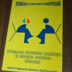 INTEGRAREA STATISTICII ROMANESTI IN SISTEMUL STATISTIC EUROPEAN