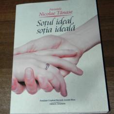 PARINTELE NICOLAE TANASE - SOTUL IDEAL. SOTIA IDEALA - Carti Crestinism