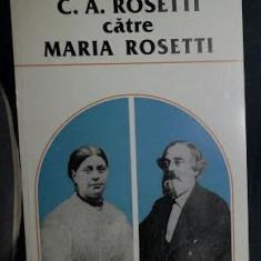 C. A. Rosetti catre Maria Rosetti CORESPONDENTA vol. II (1871-1876) Ed. Minerva 1998 - Biografie