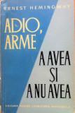 ADIO, ARME * A AVEA SI A NU AVEA - Ernest Hemingway