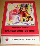 SPARGATORUL DE NUCI - Alexandre Dumas, Alta editura
